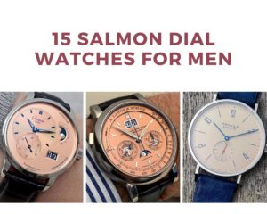 15 Fashionable Salmon Dial Watches for Men in 2021