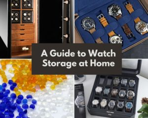 A Guide to Storing Watches at Home Safely