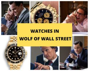 The Wolf of Wall Street Watches: Tag Heuer, Rolex, IWC