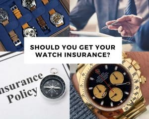 Watch Insurance 101: Getting your watch insured