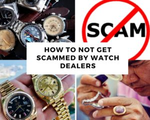 How to not get scammed by a watch dealer