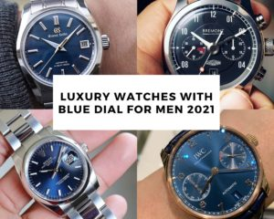 15 Luxury Watches with Blue Dials for Men 2021